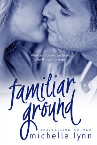 Familiar Ground - Michelle  Lynn