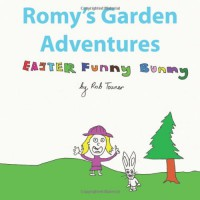 Romy's Garden Adventures: Easter Funny Bunny - Rob Towner