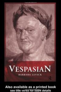 Vespasian (Roman Imperial Biographies) - Barbara Levick