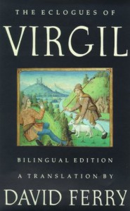 The Eclogues of Virgil - Virgil, David Ferry