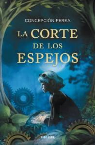 La corte de los espejos - Concepción Perea