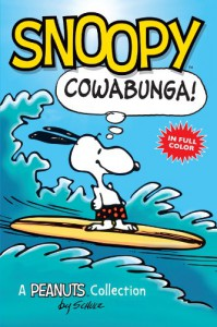 Snoopy: Cowabunga! (Peanuts Collection) - Charles M. Schulz