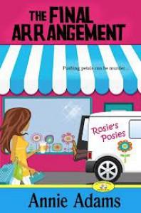 The Final Arrangement (Flower Shop Mystery #1) - Annie Adams
