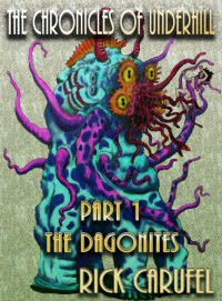 The Dagonites (The Chronicles of Underhill) - Rick Carufel