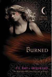 Burned: A House of Night Novel - 'P. C. Cast',  'Kristin Cast'