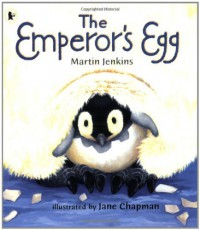 The Emperor's Egg - Martin Jenkins, Jane Chapman