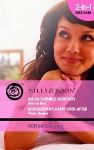 Oh-So-Sensible Secretary / Housekeeper's Happy-Ever-After - Jessica Hart, Fiona Harper