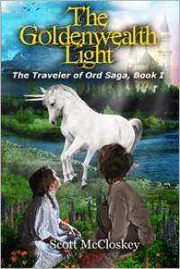 The Goldenwealth Light (The Traveler of Ord #1) - Scott McCloskey