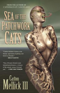 Sea of the Patchwork Cats - Carlton Mellick III
