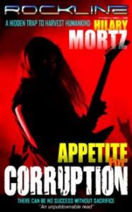 Appetite for Corruption: A Rockline Novel - Hilary Mortz