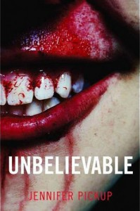 Unbelievable - Jennifer Pickup