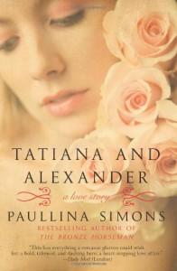 Tatiana and Alexander (The Bronze Horseman #2) - Paullina Simons