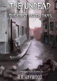The Undead: The First Seven Days - R.R. Haywood