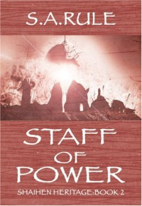 Staff of Power - S.A. Rule