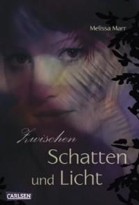Sommerlicht-Serie, Band 4: Zwischen Schatten und Licht - Melissa Marr