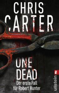 One dead: Novella - Der erste Fall für Robert Hunter (Ein Hunter-und-Garcia-Thriller) - Chris Carter