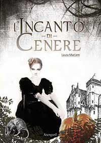 L'incanto di Cenere - Laura MacLem