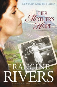 Her Mother's Hope - Francine Rivers