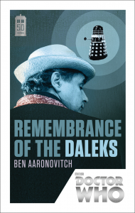 Doctor Who: Remembrance of the Daleks: 50th Anniversary Edition - Ben Aaronovitch