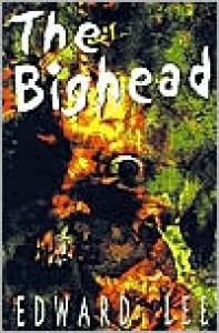 The Big Head: Author's Preferred Version - Edward Lee