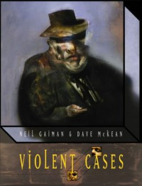 Violent Cases - Dave McKean, Neil Gaiman