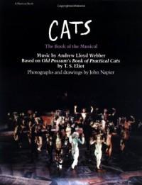 Cats: The Book of the Musical - Andrew Lloyd Webber, T.S. Eliot, John Russell Napier, Joan Eliot