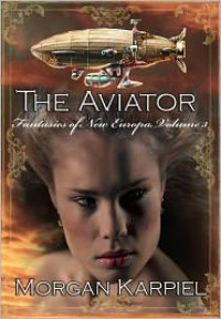 The Aviator - Morgan Karpiel