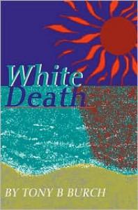 White Death - Tony Burch