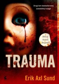 Trauma - Erik Axl Sund