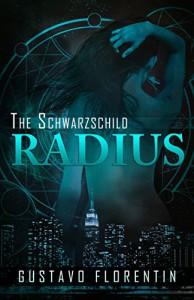 The Schwarzschild Radius - Gustavo Florentin