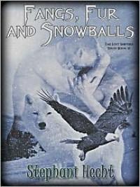 Fangs, Fur and Snowballs - Stephani Hecht