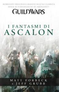 I fantasmi di Ascalon  - Matt Forbeck, Jeff Grubb, Francesca Pezzoli