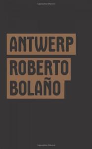Antwerp - Roberto Bolano