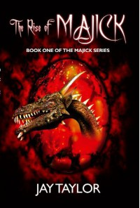 The Rise Of Majick (The Majick Series) - Jay Taylor