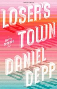 Loser's Town: A David Spandau Novel - Daniel Depp