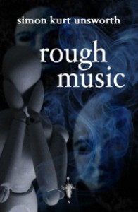 Rough Music - Simon Kurt Unsworth