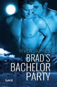 Brad's Bachelor Party - River Jaymes