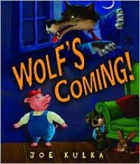 Wolf's Coming! (Carolrhoda Picture Books) - Joe Kulka