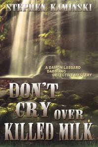 Don't Cry Over Killed Milk - Stephen Kaminski