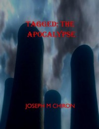 Tagged: The Apocalypse - Joseph M. Chiron