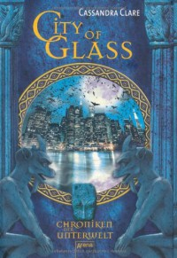 City of Glass (Chroniken der Unterwelt, #3) - Cassandra Clare