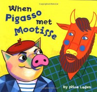 When Pigasso Met Mootisse - Nina Laden