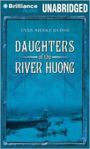 Daughters of the River Huong - Uyen Nicole Duong