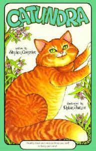 Catundra (Serendipity Books) - Stephen Cosgrove, Robin James