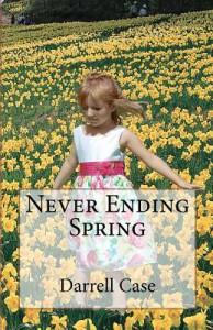 Never Ending Spring - Darrell Case