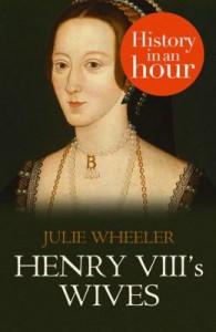 Henry VIII's Wives - Julie Wheeler