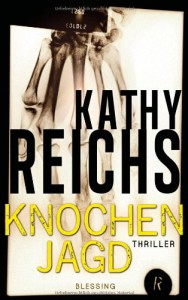 Knochenjagd - Kathy Reichs