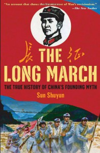 The Long March: The True History of Communist China's Founding Myth - Sun Shuyun