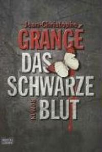 Das schwarze Blut: Thriller - Jean-Christophe Grangé