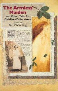 The Armless Maiden: And Other Tales for Childhood's Survivors - Terri Windling, Kara Dalkey, Ellen Steiber, Caroline Stervermer, Emma Bull, Guy Summertree Veryzer, Jane Yolen, Lynda Barry, Johnny Clewell, Charles de Lint, Jane Gardam, Louise Glück, Patricia A. McKillip, Lisel Mueller, Sharon Olds, Mark Richards, Nancy Etchemendy, Joa